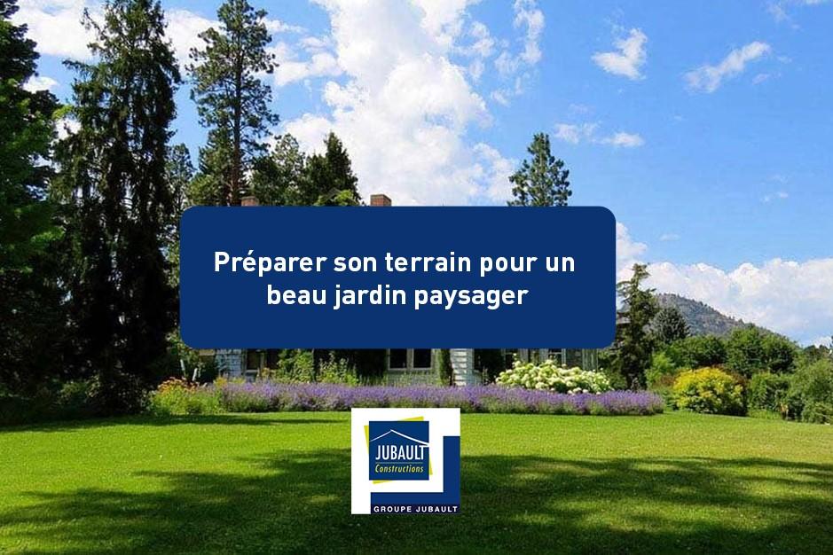 JUBAULT CONSTRUCTIONS MORBIHAN Constructeur Morbihan Préparer Son Terrain Pour Un Beau Jardin Paysager 109